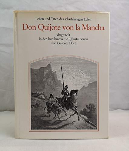 9783921195031: Leben und Taten des scharfsinnigen Edlen Don Quijote von la Mancha. Mit 120 Illustrationen von Gustave Dore sowie mit einem Essay von Heinrich Heine