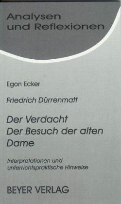 9783921202203: Durrenmatt, Der Verdacht, Der Besuch der alten Dame: Untersuchungen und Anmerkungen (Analysen und Reflexionen ; Bd. 16)