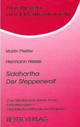 9783921202357: Hermann Hesse, Der Steppenwolf, Siddhartha: Zum Verstandnis seiner Prosa (Analysen und Reflexionen ; Bd. 24)