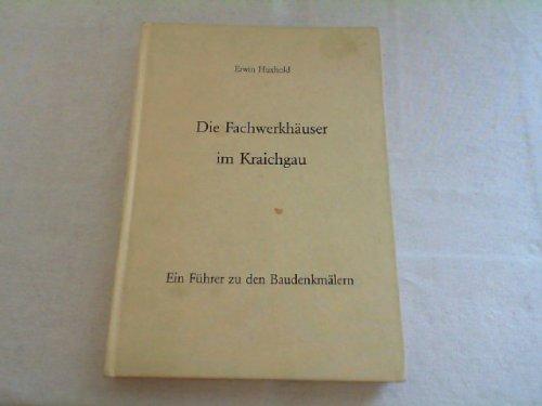 9783921214008: Die Fachwerkhäuser im Kraichgau: Ein Führer zu den Baudenkmälern