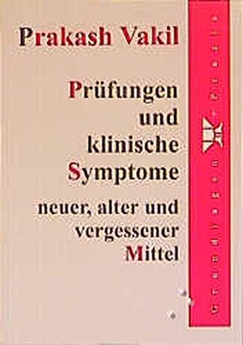 9783921229897: Prüfungen und klinische Symptome neuer, alter und vergessener Mittel