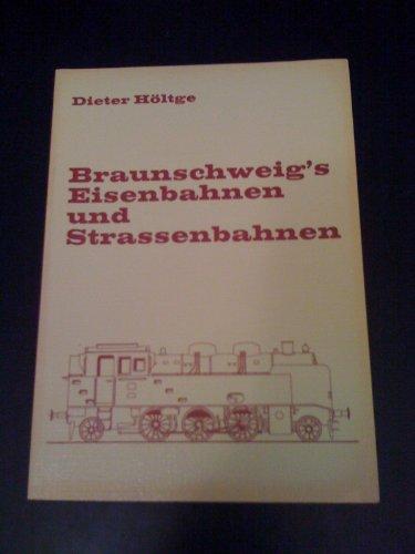 9783921237106: Braunschweig's Eisenbahnen und Strassenbahnen (Kleinbahn-Bucher)