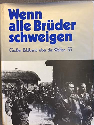 Wenn Alle Bruder Schweigen: Grosser Bildband uber Die Waffen-SS: Bundesverband der Soldaten der ...