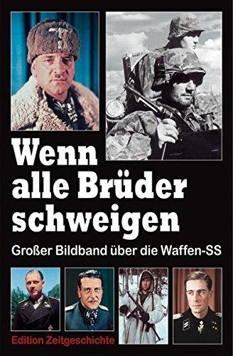 9783921242223: Wenn alle Brüder schweigen = Si tous les frères se taisent: Grosser Bildband über die Waffen-SS