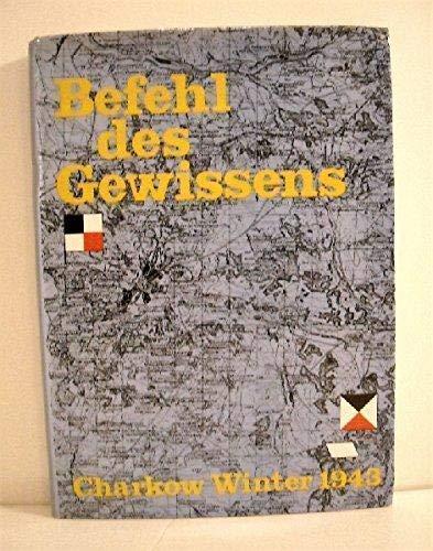 Befehl des Gewissens. Charkow Winter 1943: Waffen SS. -