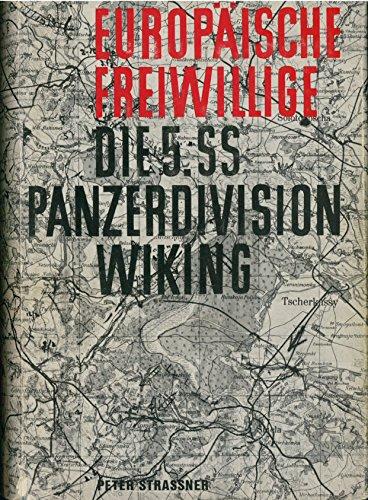 Europäische Freiwillige. Die Geschichte der 5. SS-Panzer-Division