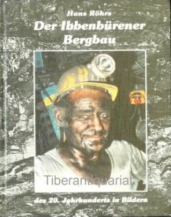 9783921290941: Der Ibbenbürener Bergbau des 20. Jahrhunderts in Bildern