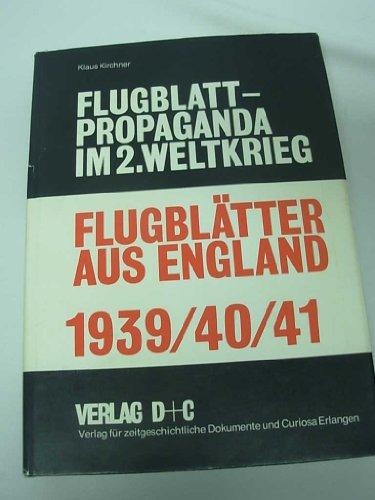 Flugblatter Aus England 1939, 1940, 1941 (Flugblatt-Propaganda: Kirchner, Klaus