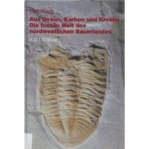 Aus Devon, Karbon und Kreide: Die fossile: Koch, Lutz: