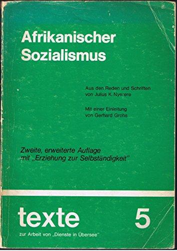 Afrikanischer Sozialismus. Aus den Reden und Schriften: Julius K Nyerere