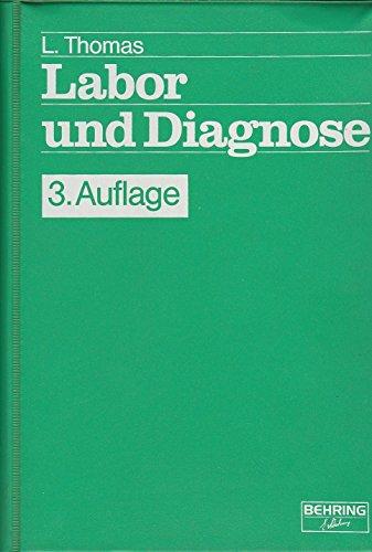 9783921320204: Labor und Diagnose. Indikation und Bewertung von Laborbefunden für die medizinische Diagnostik