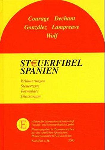 Steuerfibel Spanien. Erläuterungen zum spanischen Steuerrecht. Steuertexte / Formulare &#...