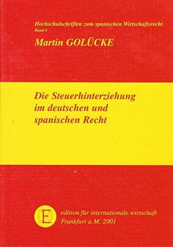 Die Steuerhinterziehung im deutschen und spanischen Recht: Martin Gol�cke