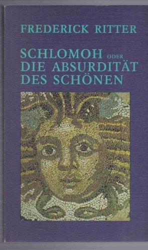 9783921333044: Schlomoh oder Die Absurdität des Schönen.. Roman.