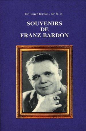 Souvenirs De Franz Bardon: Dr Lumir BARDON