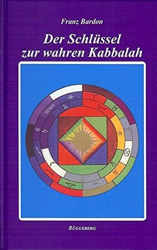 9783921338278: Der Schlüssel zur wahren Kabbalah