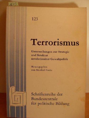 Terrorismus. Untersuchung zur Strategie und Struktur revolutionärer: Funke, Manfred: