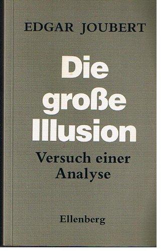 9783921369944: Die grosse Illusion: Versuch einer Analyse