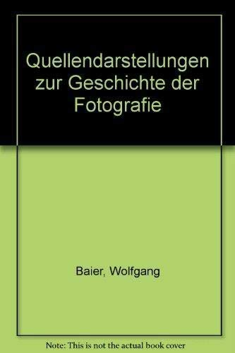 Quellendarstellungen zur Geschichte der Fotografie: Baier, Wolfgang: