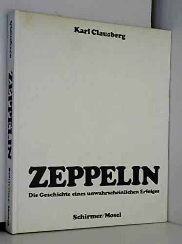 Zeppelin: Die Geschichte eines unwahrscheinlichen Erfolges Clausberg, Karl