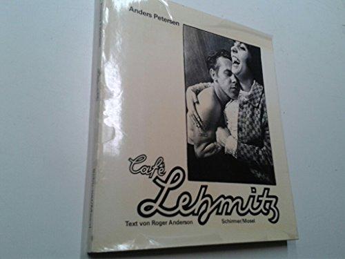 Cafè Lehmitz.: Petersen, Anders. Anderson, Roger.