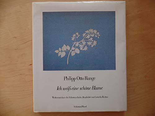 """Philipp Otto Runge, """"Ich weiss eine schone Blume"""": Werkverzeichnis der Scherenschnitte (..."""