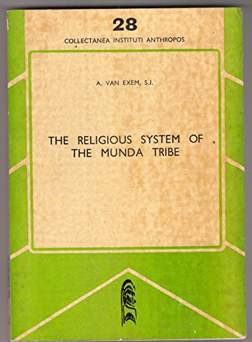 9783921389768: The religious system of the Munda tribe: An essay in religious anthropology (Collectanea Instituti Anthropos)