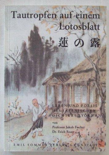 9783921395097: Tautropfen auf einem Lotosblatt: Leben und Poesie des japanischen Dichters Ryokwan