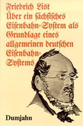 9783921426029: Über ein sächsisches Eisenbahn-System als Grundlage eines allgemeinen deutschen Eisenbahn-Systems: Mit einer Beilage: Das deutsche Eisenbahn-System