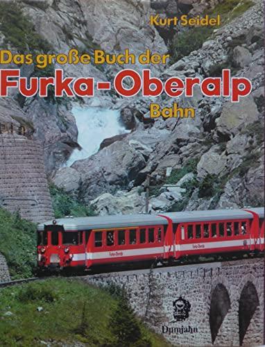 9783921426258: Das große Buch der Furka - Oberalp - Bahn