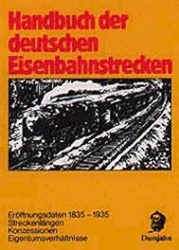 Handbuch der deutschen Eisenbahnstrecken. Eröffnungsdaten 1835-1935, Streckenlängen, ...