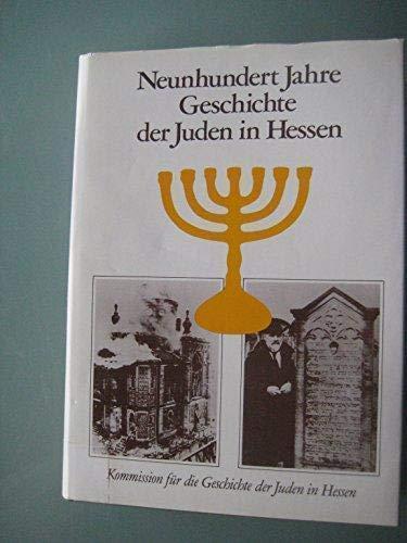 Neunhundert Jahre Geschichte der Juden in Hessen Beitrage zum politischen, wirtschaftlichen und ...