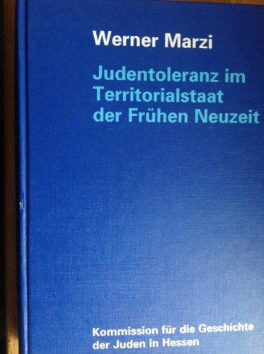 Judentoleranz im Territorialstaat der frühen Neuzeit. Judenschutz und Judenordnung in der ...