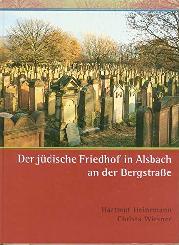 9783921434222: Der jüdische Friedhof in Alsbach an der Bergstrasse (Schriften der Kommission für die Geschichte der Juden in Hessen)
