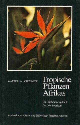9783921445105: Tropische Pflanzen Afrikas