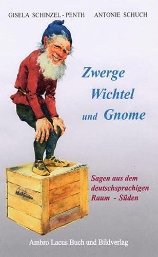 Zwerge, Wichtel und Gnome - Gisela Schinzel-Penth