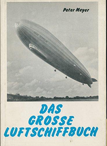 Das grosse Luftschiffbuch (German Edition): Meyer, Peter