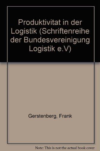 9783921455371: Produktivitat in der Logistik (Schriftenreihe der Bundesvereinigung Logistik e.V)