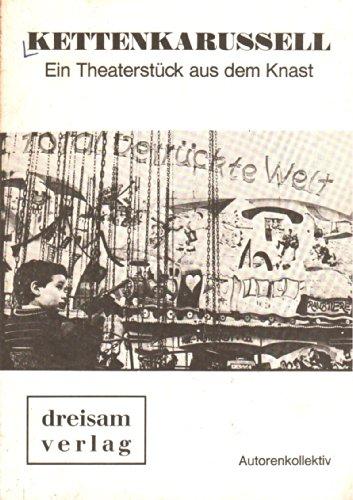 9783921472064: Kettenkarussel: E. Theaterstück aus d. Knast (German Edition)