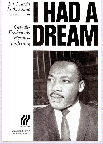 9783921472149: I had a dream: Dr. Martin Luther King, 15.1.1929-4.4.1968 : Gewaltfreiheit als Herausforderung (German Edition)