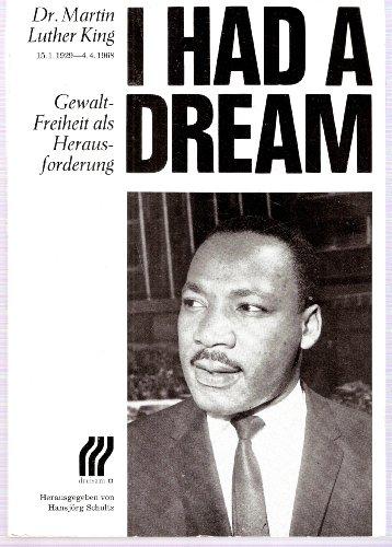 9783921472149: I had a dream: Dr. Martin Luther King, 15.1.1929-4.4.1968 : Gewaltfreiheit als Herausforderung (German Edition)