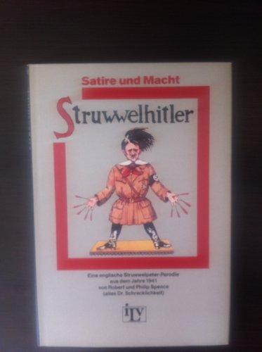 Struwwelhitler. e. engl. Struwwelpeter-Parodie aus d. Jahre 1941.: Schrecklichkeit /Spence, Robert/...