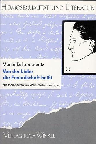 Von der Liebe die Freundschaft heisst: Zur: Keilson-Lauritz, Marita