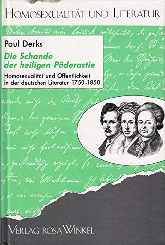 Die Schande der heiligen Paderastie: Homosexualitat und: Derks, Paul