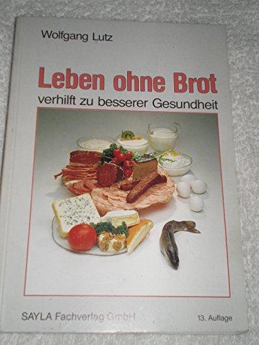 9783921500286: Leben ohne Brot. 11. Auflage (verhilft zu besserer Gesundheit, 11. Auflage)