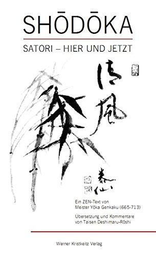 Shodoka: Satori, hier und jetzt: Yoka-Daishi, Meister.