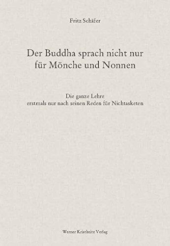 Der Buddha sprach nicht nur für Mönche und Nonnen: Fritz Schäfer