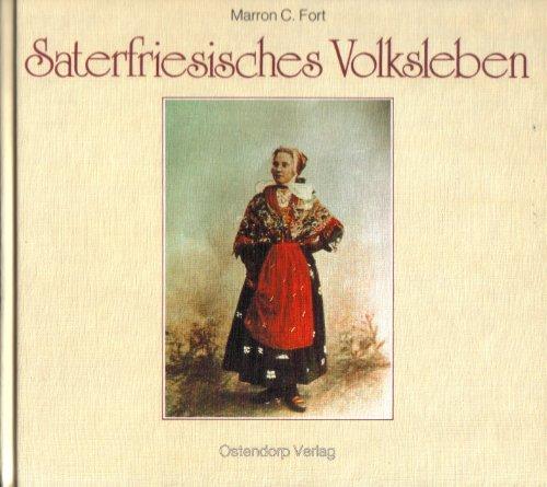 Saterfriesisches Volksleben. Texte u. Zeugnisse aus dem: FORT, M. C.,