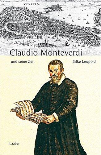 9783921518724: Claudio Monteverdi und seine Zeit (Grosse Komponisten und ihre Zeit) (German Edition)