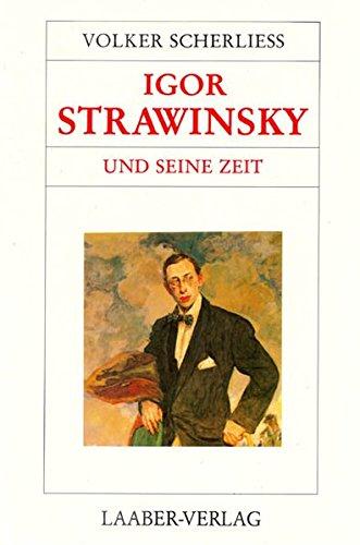 9783921518809: Igor Strawinsky und seine Zeit (Grosse Komponisten und ihre Zeit)